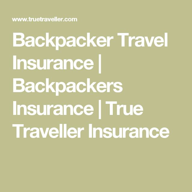 Backpacker Travel Insurance | Backpackers Insurance | True Traveller Insurance