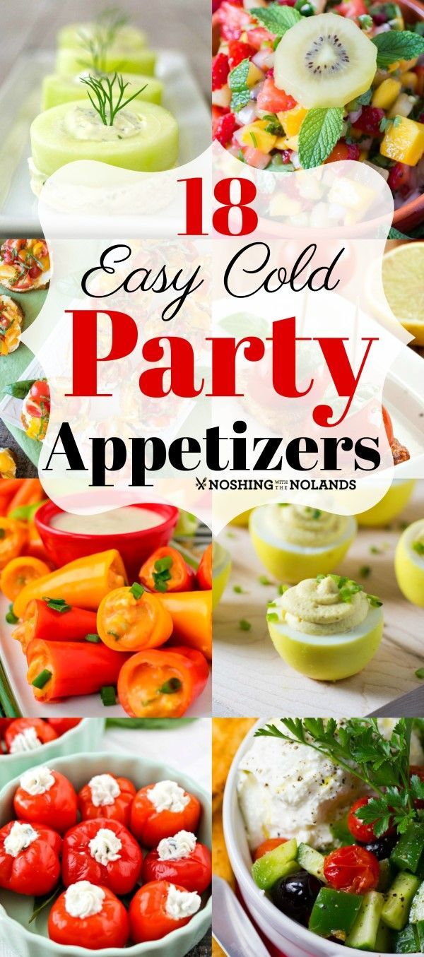18 Easy Cold Party Appetizers by Noshing With The Nolands is a collection of delicious recipes you can serve your guests all year round!