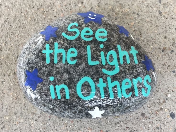 See the light in others. Hand painted rock by Caroline. The Kindness Rocks Project