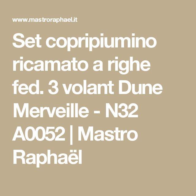 Set copripiumino ricamato a righe fed. 3 volant Dune Merveille - N32 A0052 | Mastro Raphaël