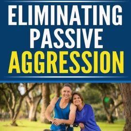 how to fix my passive aggressive behavior