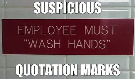 Suspicious quotation marks   quot wash hands quot Quotation Marks Meme