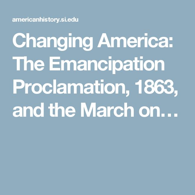 Changing America: The Emancipation Proclamation, 1863, and the March on…