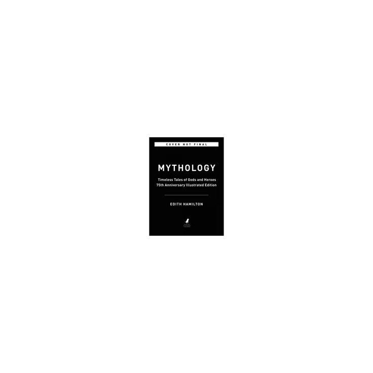 Mythology : Timeless Tales of Gods and Heroes (Hardcover) (Edith Hamilton)