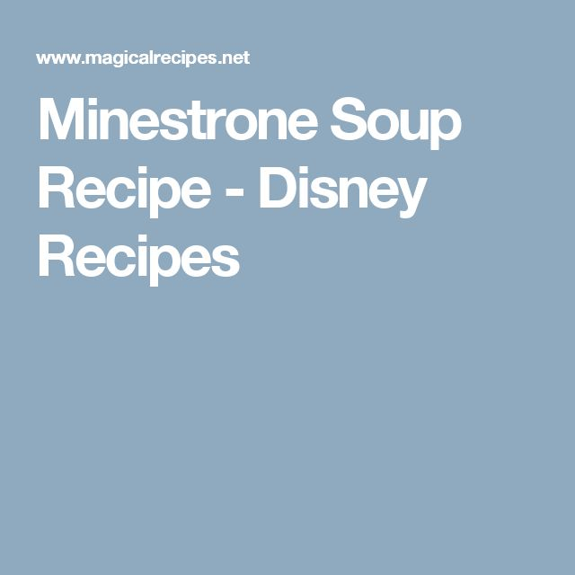 Minestrone Soup Recipe - Disney Recipes