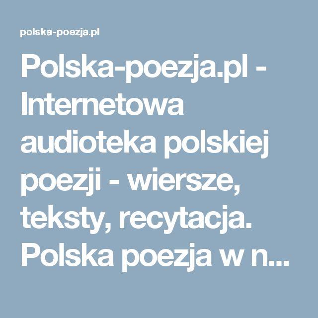 Polska-poezja.pl - Internetowa audioteka polskiej poezji - wiersze, teksty, recytacja. Polska poezja w najlepszym wydanie, nagrania audio wraz z dołączonym tekstem na naszej stronie oraz na portalu Youtube - Start
