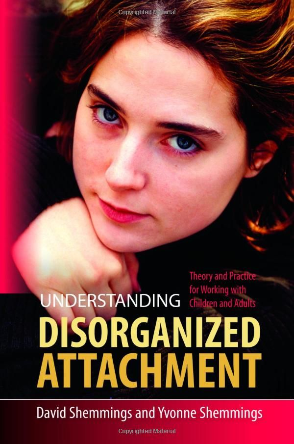 Understanding Disorganized Attachment: Theory and Practice for Working With Children and Adults: David Shemmings: 9781849050449: Amazon.com:...