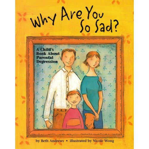 A Child's Book About Parental Depression