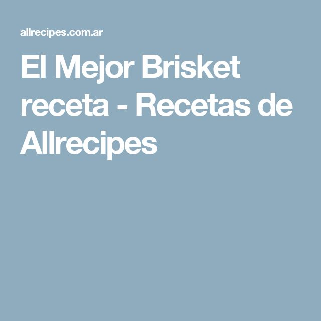 El Mejor Brisket receta - Recetas de Allrecipes