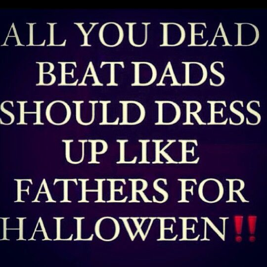 Quotes About Deadbeat Fathers