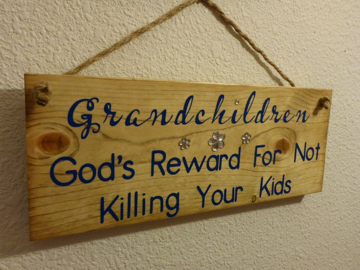 "Homemade wood sign ""Grandchildren - God's Reward For Not Killing Your Kids"":  home decor funny humorous gift grandparents grandma grandpa by PatchofHeavenCountry on Etsy"