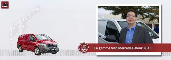 La gamme Vito Mercedes-Benz 2015 Vito Mercedes-Benz, un positionnement pertinent sur le marché français de l'utilitaire en 2015