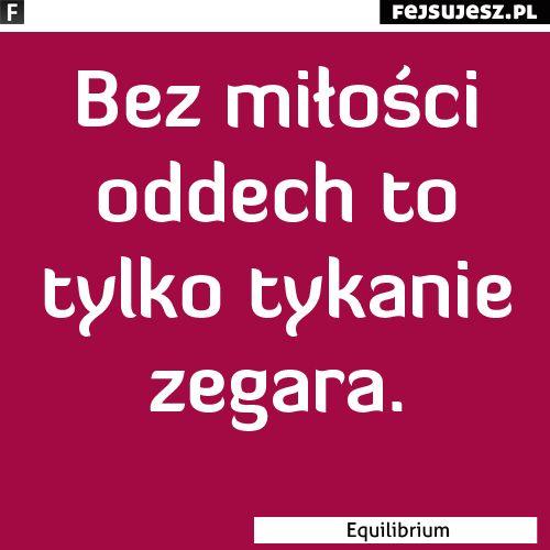 Cytaty o miłości - Equilibrium - Bez miłości oddech...