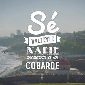 #FelizViernes  Sé valiente  frases proZesa