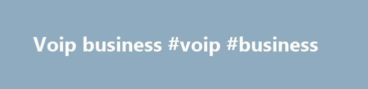 Voip business #voip #business http://atlanta.remmont.com/voip-business-voip-business/  # 1-VoIP is a leading VoIP Residential Business Phone SIP provider. I have had 1-VoIP for over 2 years and have been more than satisified. I live in Texas and mother lives in Ohio. She is on a fixed income and with the virtual number she has, she is able to call at no cost to her. My wife is a missionary and Korean. She makes numerious call to Korea and China to talk with family/ associates every month. It…