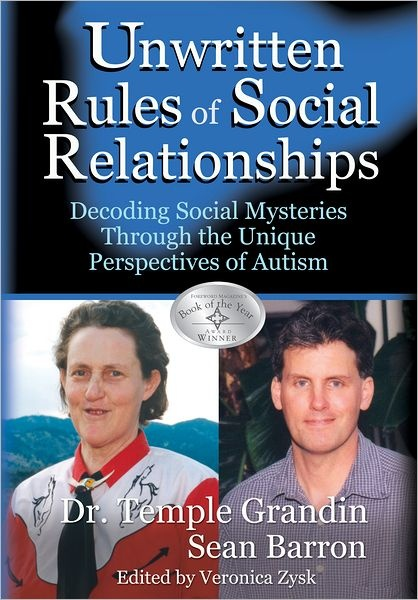 Unwritten Rules of Social Relationships by Temple Grandin--- We use a lot of these rules to teach our teens with #autism and #asperger's about adult friendships and romantic relationships