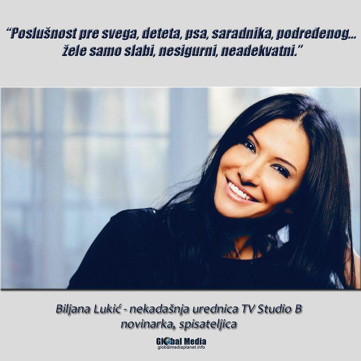 """""""Poslušnost pre svega, deteta, psa, saradnika, podređenog... žele samo slabi, nesigurni, neadekvatni."""" - Biljana Lukić"""