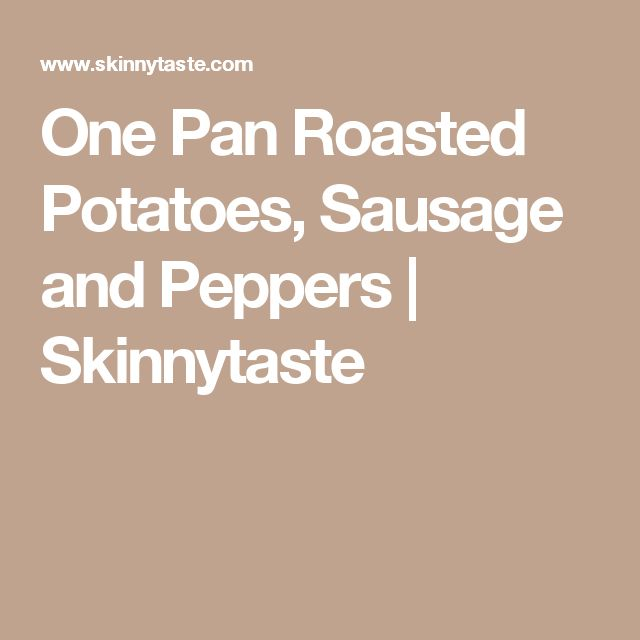 One Pan Roasted Potatoes, Sausage and Peppers | Skinnytaste