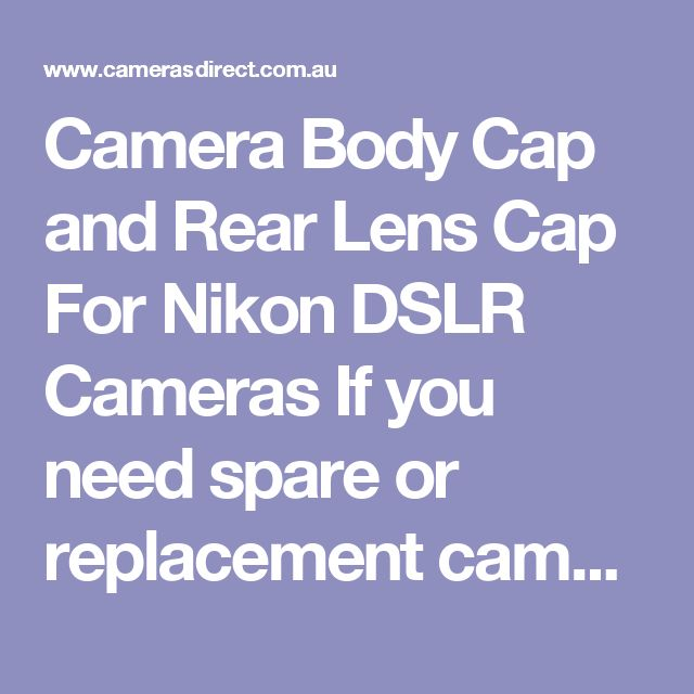 Camera Body Cap and Rear Lens Cap For Nikon DSLR Cameras If you need spare or replacement camera body and rear lens cap, this combo will provide you with one of each. The camera body cap is suitable for Nikon bodies and the rear lens cap is suitable for Nikon lenses.  This Camera Body Cap and Rear Lens Cap For Nikon DSLR Cameras comes with a full warranty in Australia. Pop into our Gold Coast camera store & warehouse or order online. #CamerasDirect, happily helping you take a better #photo…