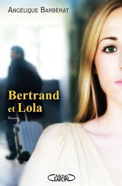 Coup de cœur lecture : Betrand et Lola, Angélique Barberat - Roman