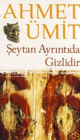 Şeytan Ayrıntıda Gizlidir - Ahmet Ümit