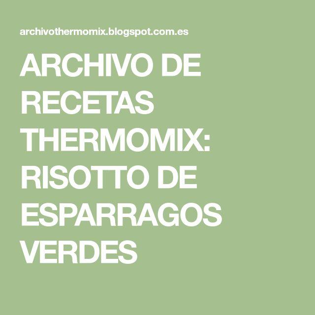 ARCHIVO DE RECETAS THERMOMIX: RISOTTO DE ESPARRAGOS VERDES