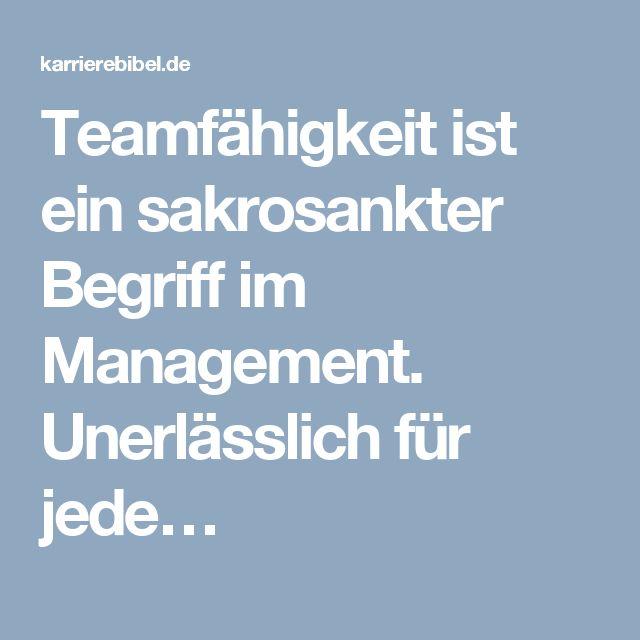 Teamfähigkeit ist ein sakrosankter Begriff im Management. Unerlässlich für jede…