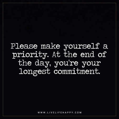 Please Make Yourself a Priority. at the End of the Day