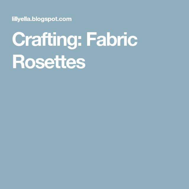 Crafting: Fabric Rosettes