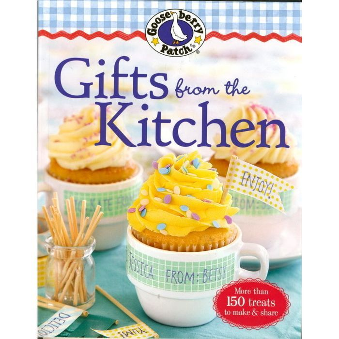 Gooseberry Patch Cookbook: Gifts from the Kitchen, Oxmoor House