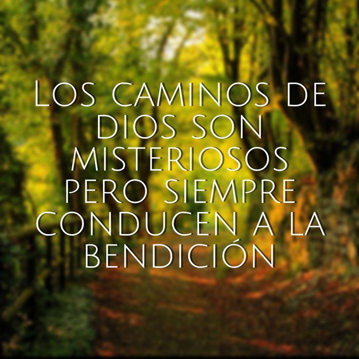 Los caminos de #Dios son misteriosos pero siempre conducen a la bendición
