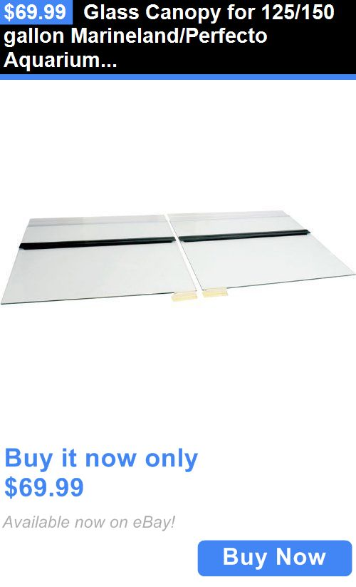Animals Fish And Aquariums: Glass Canopy For 125/150 Gallon Marineland/Perfecto Aquarium Canopy Size 72 X 18 BUY IT NOW ONLY: $69.99