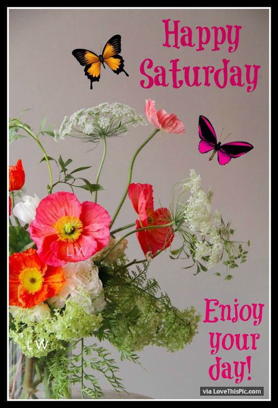 Happy Saturday Enjoy Your Day good morning saturday saturday quotes good morning…