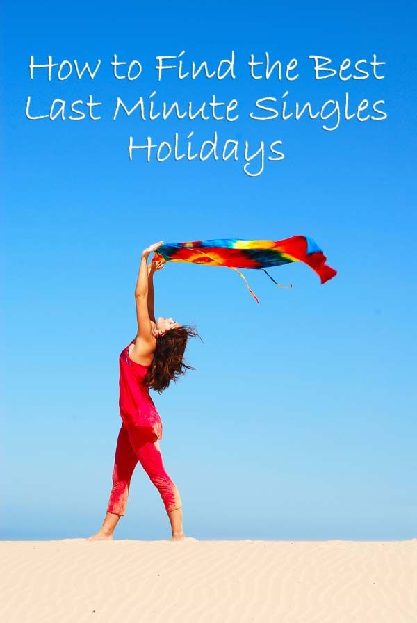 How to Find the Best Last Minute Singles Holidays