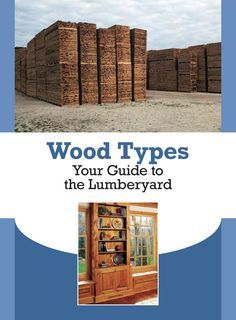 Learn all about wood types with our handy, free guide. -Dan