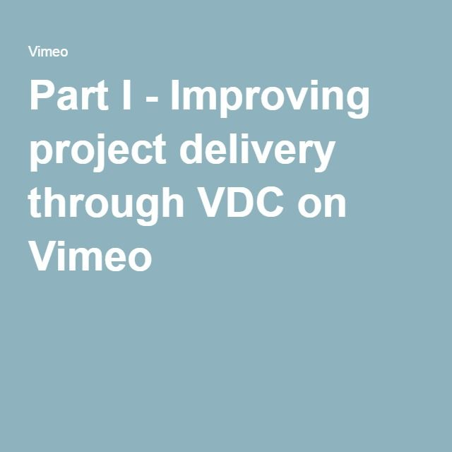 Part I - Improving project delivery through VDC on Vimeo