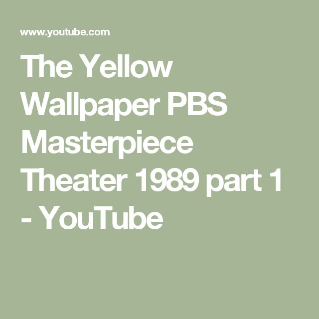 The Yellow Wallpaper PBS Masterpiece Theater 1989 part 1 - YouTube