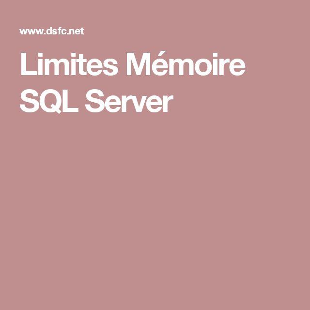 Limites Mémoire SQL Server