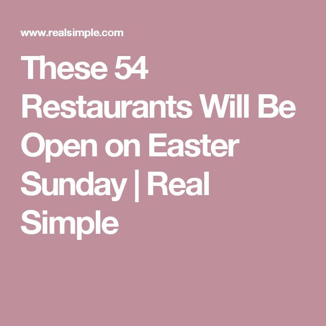These 54 Restaurants Will Be Open on Easter Sunday | Real Simple