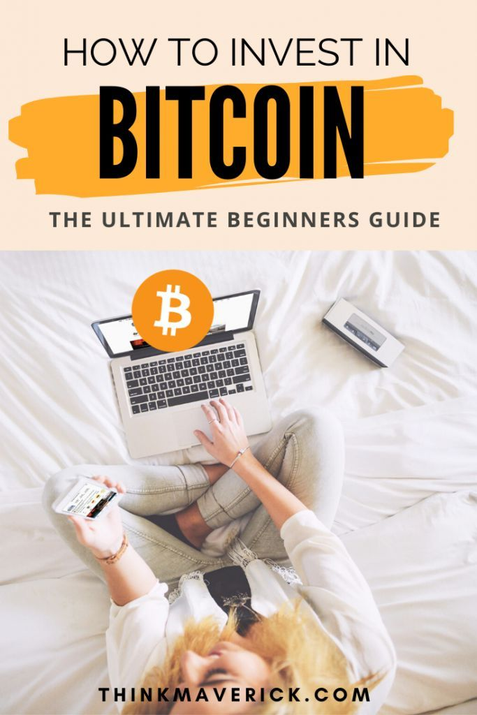How To Invest In Bitcoin The Ultimate Guide For Beginners 2020 In
