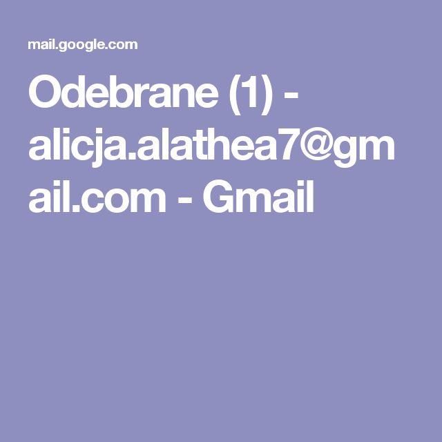 Odebrane (1) - alicja.alathea7@gmail.com - Gmail
