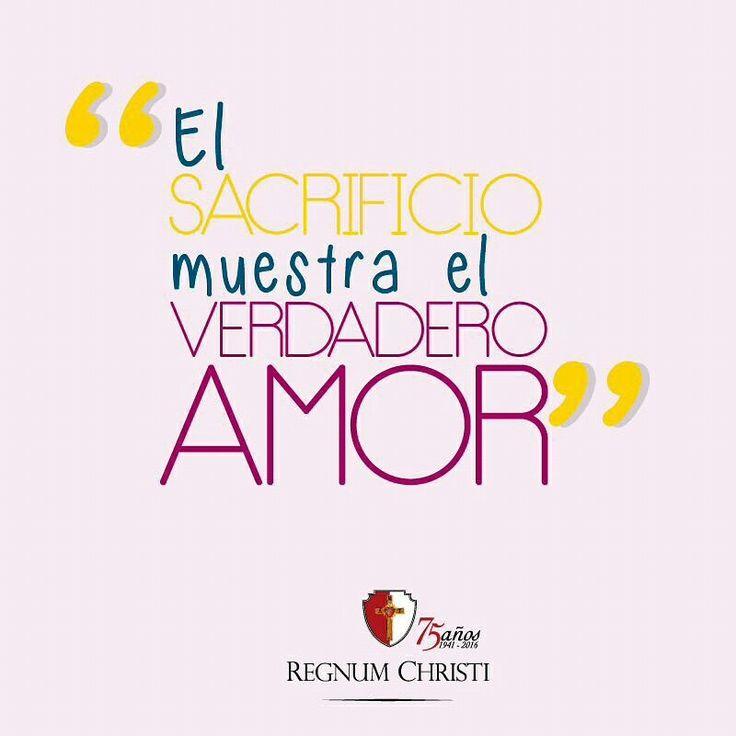 El sacrifio muestra el verdadero amor Regnum Christi Fe Amor