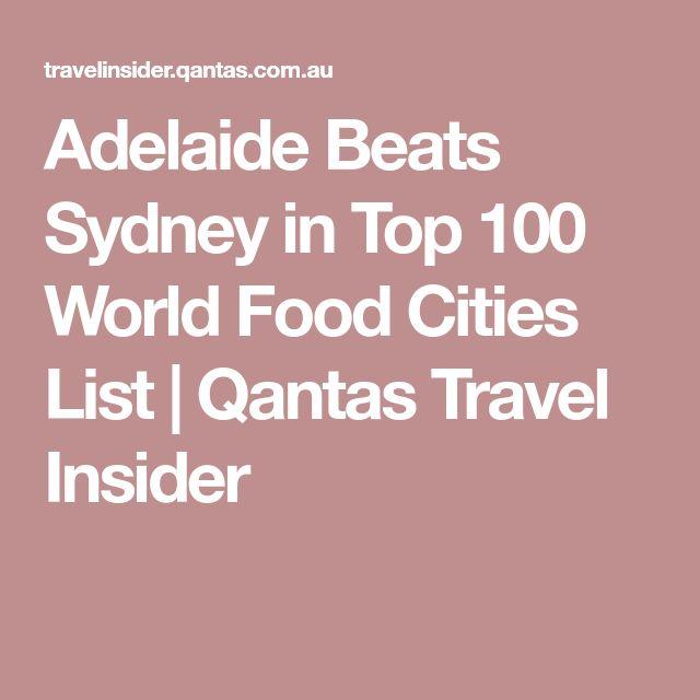 Adelaide Beats Sydney in Top 100 World Food Cities List | Qantas Travel Insider