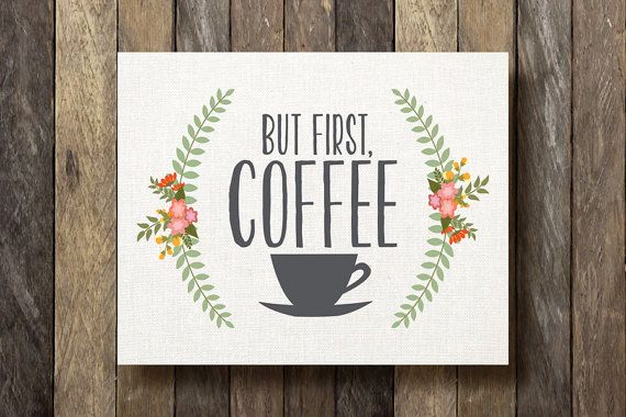 https://www.etsy.com/uk/listing/173185349/but-first-coffee-printable-8x10-coffee?ref=sr_gallery_6&ga_search_query=coffee+prints&ga_search_type=all&ga_view_type=gallery