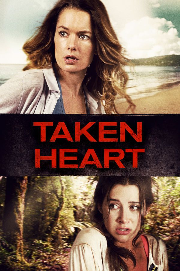 Taken Heart Kate Johnson Is A Single Mother And A Successful Undercover Detective When Her Daughter Nina Goes To Punta Take Heart Movies Streaming Movies