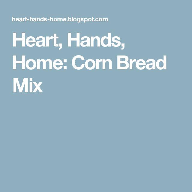 Heart, Hands, Home: Corn Bread Mix