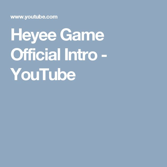 Heyee Game Official Intro - YouTube