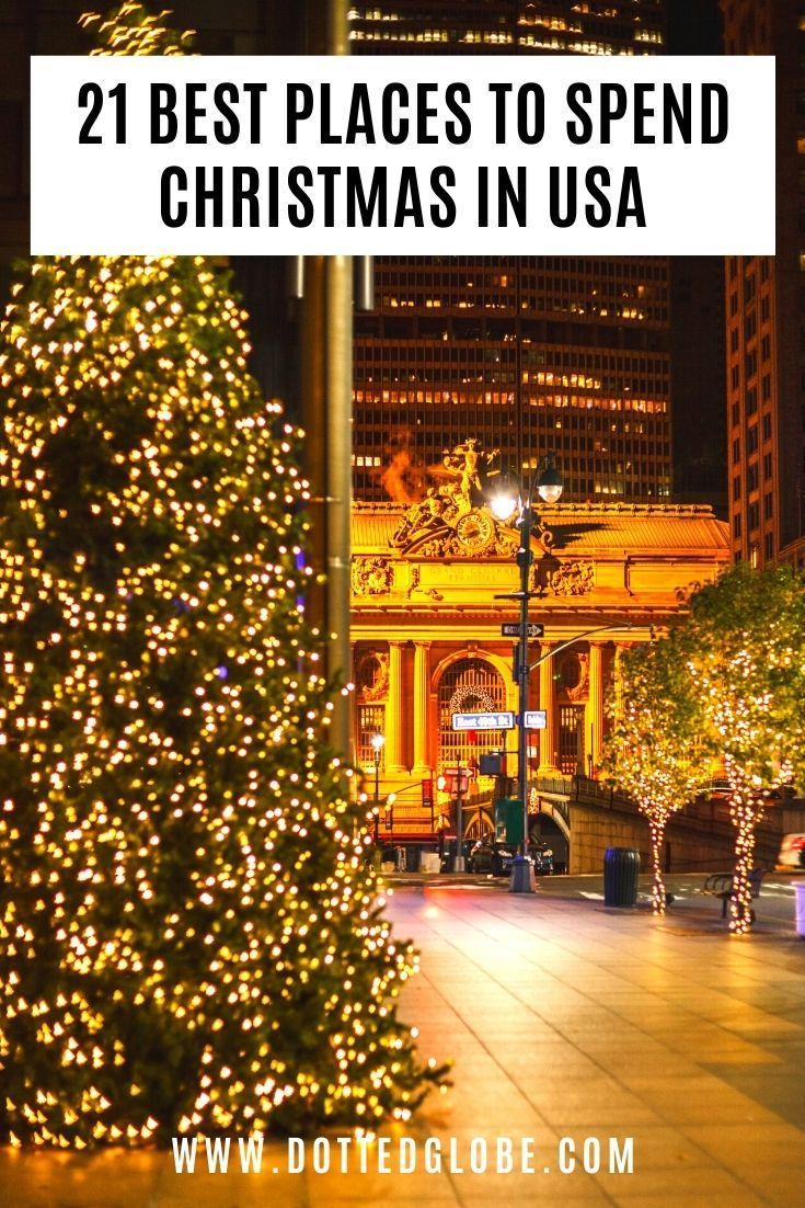 21 Best Places To Visit For Christmas Usa Christmas Vacation Destinations Holiday Travel Destinations Travel Usa