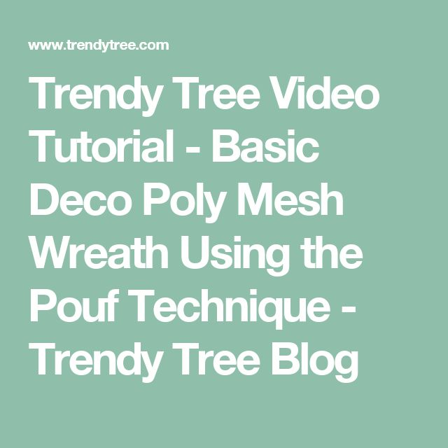 Trendy Tree Video Tutorial - Basic Deco Poly Mesh Wreath Using the Pouf Technique - Trendy Tree Blog
