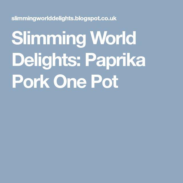 Slimming World Delights: Paprika Pork One Pot